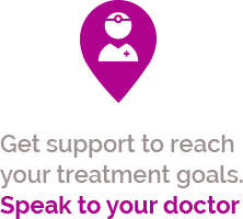 Get support to reach your treatment goals. Speak to your doctor.